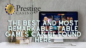 Prestige Casino Games
